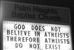 GOD DOES NOT BELIEVE IN ATHEISTS THEREFORE ATHEISTS DO NOT EXIST